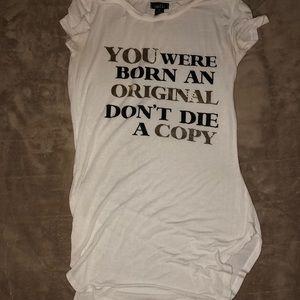 """You were born an original don't die a copy"" shirt"